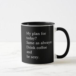 Mitt planera för i dag? Samma som alltid: Mugg