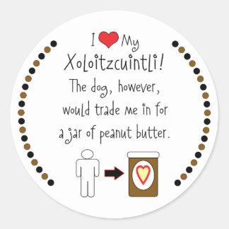 Mitt smör för Xoloitzcuintli kärlekjordnöt Runt Klistermärke