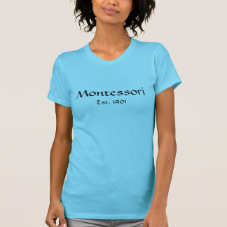 Montessori T Shirts