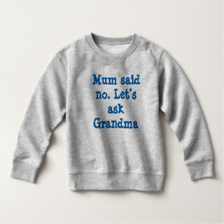 Morsan sade inte. Låt oss fråga mormor Tee Shirt