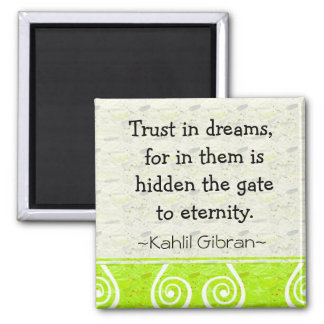 Motivational Magnet-Dreams~KahlilGibran Magnet