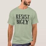 Motstå dräkt för Bigly Anti trumfmotstånd Tee Shirt