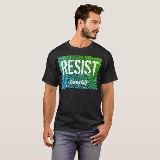 Motstå t-skjortan t shirt