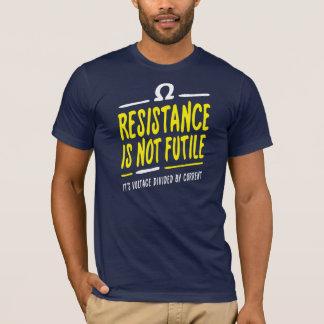 Motstånd är inte fruktlöst t shirts