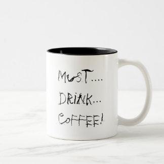 must….,drink… KAFFE! Två-Tonad Mugg