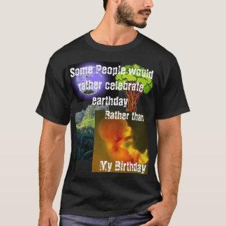 Något folk skulle firar ganska jordens dag tee shirt