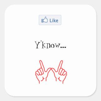 Något liknande Y'know… spelar ingen roll. - Fyrkantigt Klistermärke