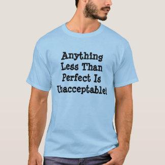 Något mindre än perfekt är UnacceptableT-skjortan T Shirts