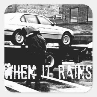 När det regnar… fyrkantigt klistermärke