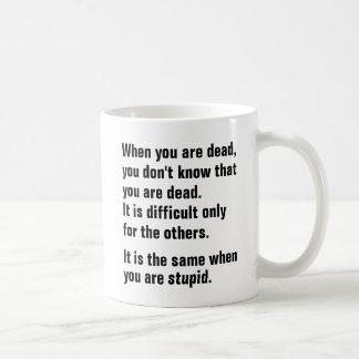 När du är död, vet du inte att du är den döda vit mugg