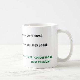 När du kan tala till mig kaffekoppen kaffemugg