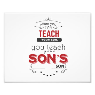 när du undervisar din son, undervisar du din sons fototryck