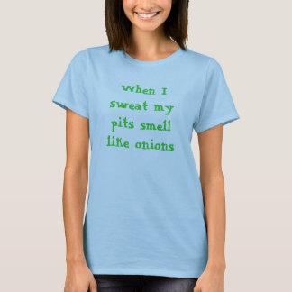 När jag svettas, luktar min gropar lika lökar t-shirt