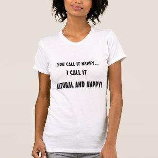 Naturligt och lyckligt t-shirts