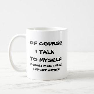 Naturligtvis talar jag till mig kaffemugg