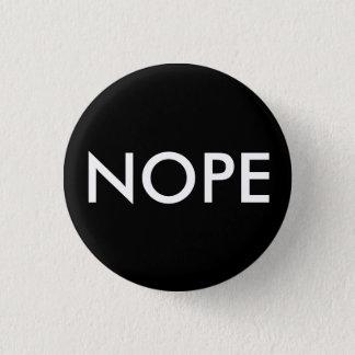Nope inte i dag! mini knapp rund 3.2 cm