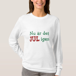 Nu är det för svenskhelgdag för jul igen roligt t shirts