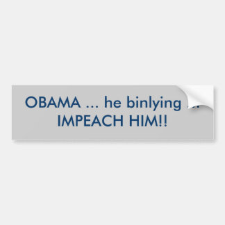 OBAMA… IMPEACH han som binlying…, HONOM!! Bildekal