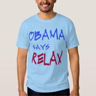 Obama något att säga kopplar av T-skjortor, T-shirts