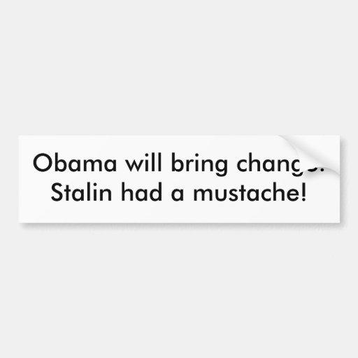 Obama ska kommer med ändring. Stalin hade en musta Bildekal