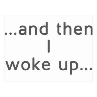 … och därefter vaknade jag upp… vykort