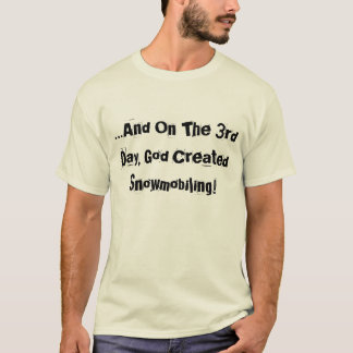 """""""Och på den 3rd dagen, naturlig T-tröja för gud… """" T Shirt"""