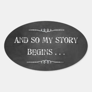 Och så börjar min berättelse ovalt klistermärke