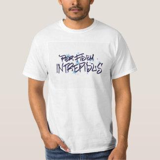 Oförskräckt till och med tro tee shirts