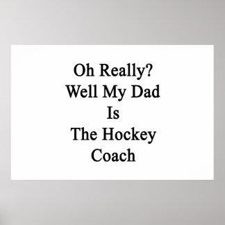 Oh egentligen är brunnen min pappa hockeycoach.en poster