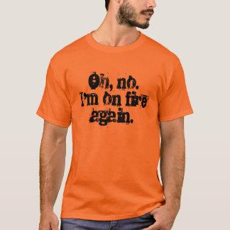 Oh inte.  Jag förmiddagen avfyrar på igen Tshirts