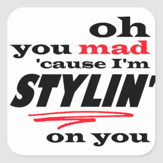 Oh orsakar du som är tokig, I-förmiddagen Stylin Fyrkantigt Klistermärke