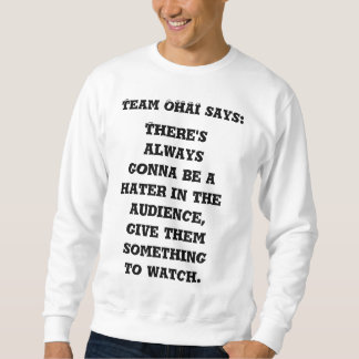 OHAI-Haters i viten för åhörare (manar Crewneck) Långärmad Tröja