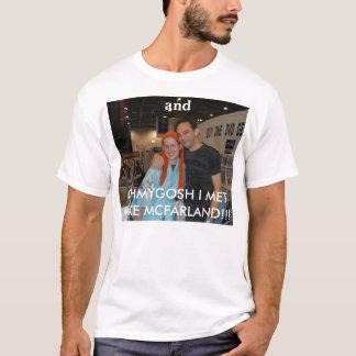 OHMYGOSH MÖTTE JAG MIKROFONMCFARLAND!!! , och Tshirts