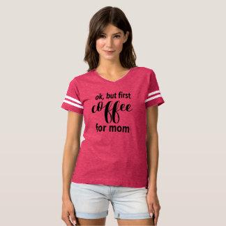 Ok men första kaffe för mammamors dagTshirt Tee