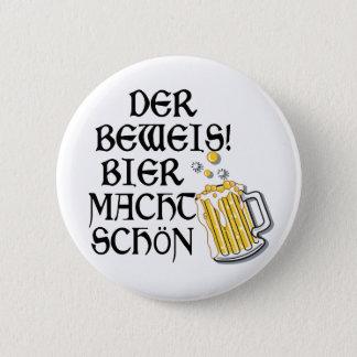 Oktoberfest Der Beweis! Bier Macht Schön Standard Knapp Rund 5.7 Cm