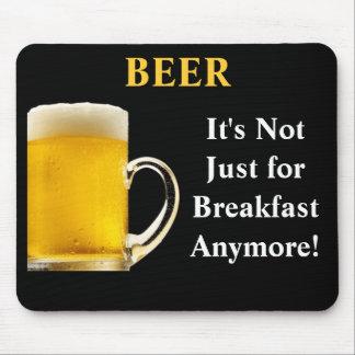 ÖL är det inte precis för frukost Anymore! Musmatta
