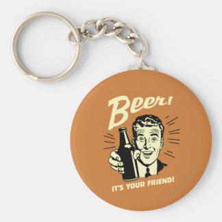 Öl: Det är din vän Rund Nyckelring