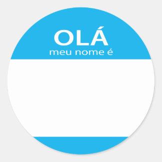 Ola Meu Nome E portugisisk hejnamn bricka Runt Klistermärke