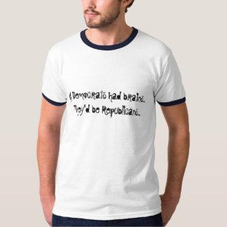 Om demokrater hade hjärnor…, skulle de är t-shirt