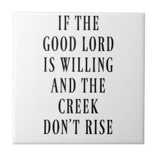 Om den bra lorden är villig kakelplatta