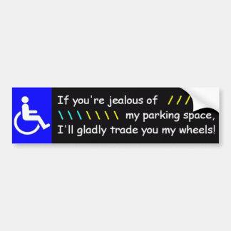 Om du är svartsjuk av min parkeringsplats… bildekal