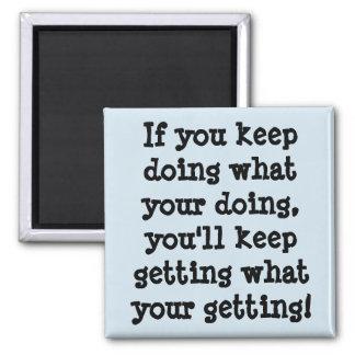 Om du håller att göra vad ditt göra magnet