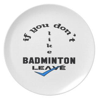 Om du inte gillar Badmintonlämnor Tallrik