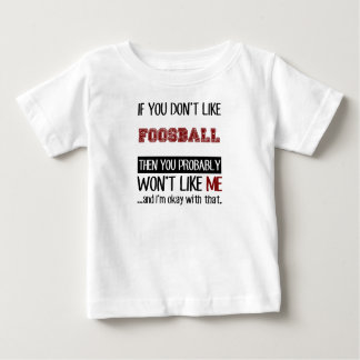 Om du inte gillar den Foosball coolan T Shirts