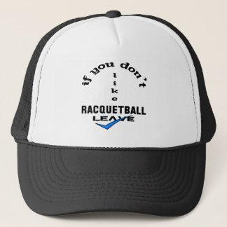 Om du inte gillar Racquetballlämnor Truckerkeps