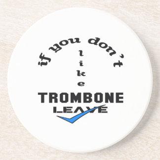 Om du inte gillar Trombonelämnor Underlägg