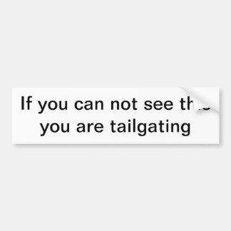 Om du inte kan se denna, är du tailgating bildekal