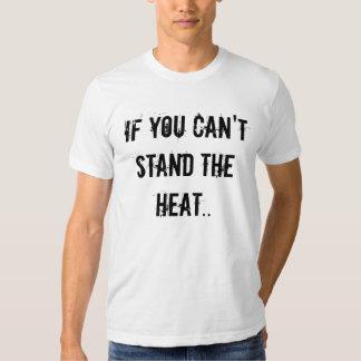 Om du inte kan stå värma. tshirts