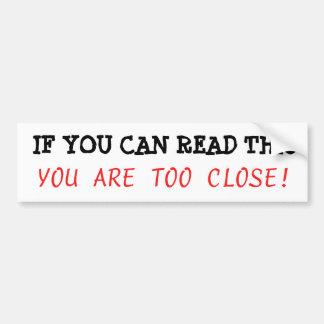 Om du kan läsa denna, är du för nära rikligt bildekal