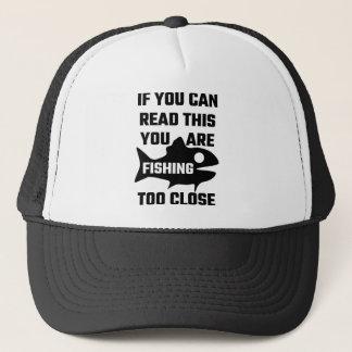 Om du kan läsa denna, fiskar du för tätt truckerkeps